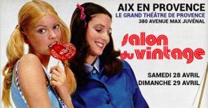 Salon du Vintage Aix en Provence I Agenda WE Avril PACA @ Grand Théâtre de Provence