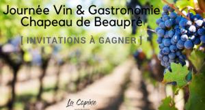 """Les journées de """"CHAPEAU DE BEAUPRÉ"""" - Vin & Gastronomie en Provence - 2 INVITATIONS À GAGNER @ Château de Beaupré"""
